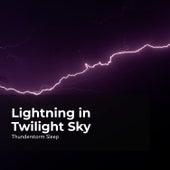 Lightning in Twilight Sky by Thunderstorm Sleep