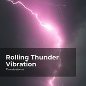 Rolling Thunder Vibration by Sounds of Rain