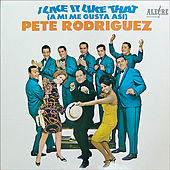 I Like it Like That by Pete Rodriguez