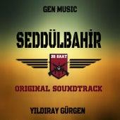 Seddülbahir 32 Saat (Original Soundtrack) von Yıldıray Gürgen