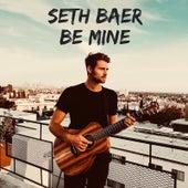 Be Mine by Seth Baer