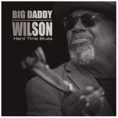 Hard Time Blues de Big Daddy Wilson