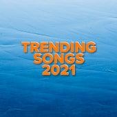Trending Songs 2021 von Various Artists