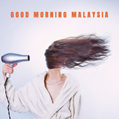 Good Morning Malaysia by Various Artists