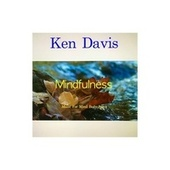 Mindfulness by Ken Davis