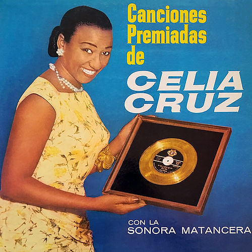 Canciones Premiadas de Celia Cruz by Celia Cruz