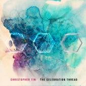 The Celebration Thread de Christopher Tin