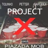 Project X von Piazada Mob