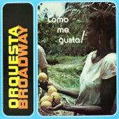 Como Me Gusta! by Orquesta Broadway