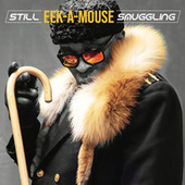 Still Smuggling by Eek-A-Mouse