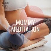 Mommy Meditation by Blonde Skies