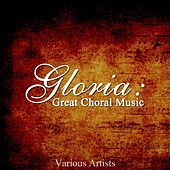 Gloria: Great Choral Music von Various Artists