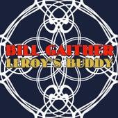 Leroy's Buddy by Bill Gaither