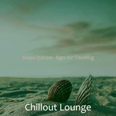 Bossa Quintet - Bgm for Traveling by Chillout Lounge
