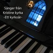 Sånger från Kristine kyrka - ett kyrkoår by Karin Edwardsson