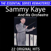 Sammy Kaye and His Orchestra 22 Original Big Band Hits the Essential Series by Sammy Kaye