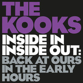 Inside In / Inside Out: Back At Ours In The Early Hours by The Kooks