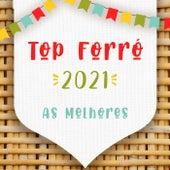 Top Forró 2021 As Melhores de Various Artists