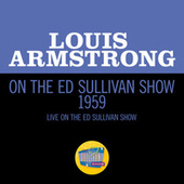 Louis Armstrong On The Ed Sullivan Show 1959 (Live On The Ed Sullivan Show, 1959) de Louis Armstrong