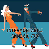 Intramontabili anni 60/70 by Various Artists