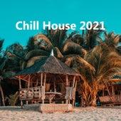 Chill House 2021 de Various Artists