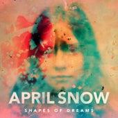 Shapes Of Dreams (Claes Rosen Remix) by April Snow