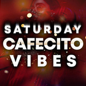 Saturday Cafecito Vibes by Various Artists