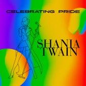 Celebrating Pride: Shania Twain de Shania Twain
