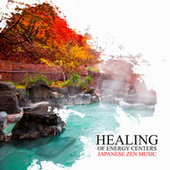 Healing of Energy Centers: Japanese Zen Music for Reiki Therapy, Relaxing Massage, Spiritual Spa and Bath by Japanese Zen Shakuhachi