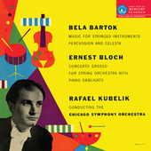 Rafael Kubelík - The Mercury Masters (Vol. 2 - Bartók: Music for Strings, Percussion and Celesta; Bloch: Concerto Grosso) by Rafael Kubelik