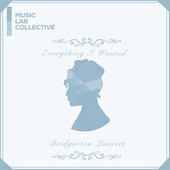 everything i wanted (arr. quartet) (Inspired by 'Bridgerton') by Music Lab Collective