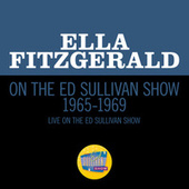 Ella Fitzgerald On The Ed Sullivan Show 1965-1969 (Medley/Live On The Ed Sullivan Show 1965-1969) de Ella Fitzgerald