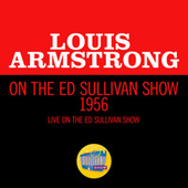 Louis Armstrong On The Ed Sullivan Show 1956 (Live On The Ed Sullivan Show, 1956) by Louis Armstrong