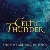 The Boys Are Back In Town by Celtic Thunder