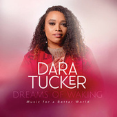 Dreams Of Waking: Music For A Better World by Dara Tucker