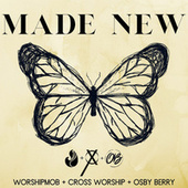 Made New by WorshipMob