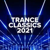 Trance Classics 2021 von Various Artists