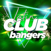 Latin Club Bangers by Various Artists