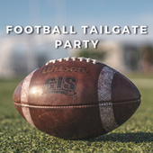 Football Tailgate Party by Various Artists