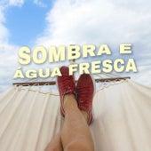 Sombra e Água Fresca de Various Artists