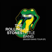 A Little Bang (Bigger Bang Tour EP) (Live) de The Rolling Stones