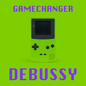 Gamechanger - Debussy by Claude Debussy