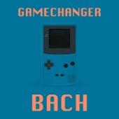 Gamechanger - Bach by Johann Sebastian Bach