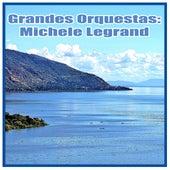 Las Mejores Orquestas del Mundo: Michele Legrand by Michele Legrand
