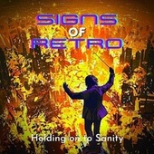 Holding on to Sanity de Signs of Retro