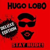 Stay Rude! (Deluxe Edition) by Hugo Lobo