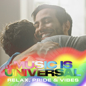 Music is Universal: Relax, Pride & Vibes by Various Artists