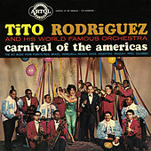 Carnival Of The Americas by Tito Rodriguez
