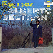 Regresa! de Alberto Beltran
