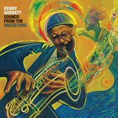 Sounds from the Ancestors by Kenny Garrett